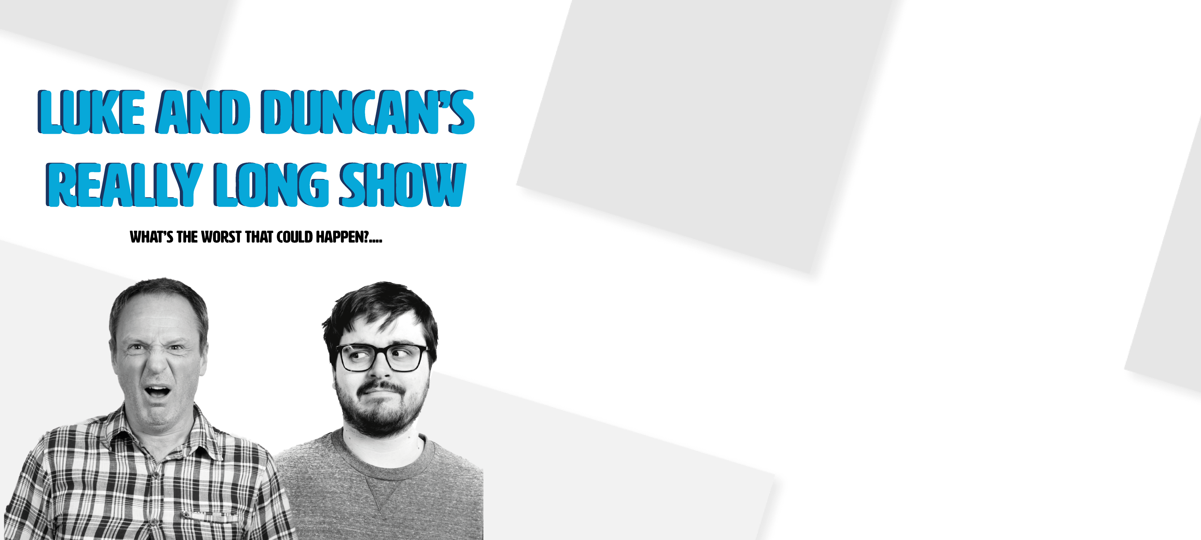Luke & Duncan's Really Long Show