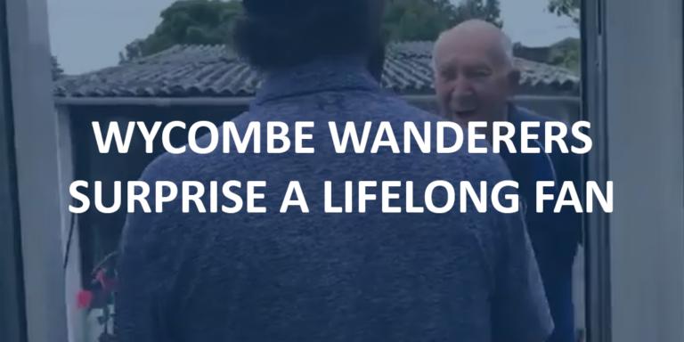 Wycombe Wanderers surprise a lifelong fan