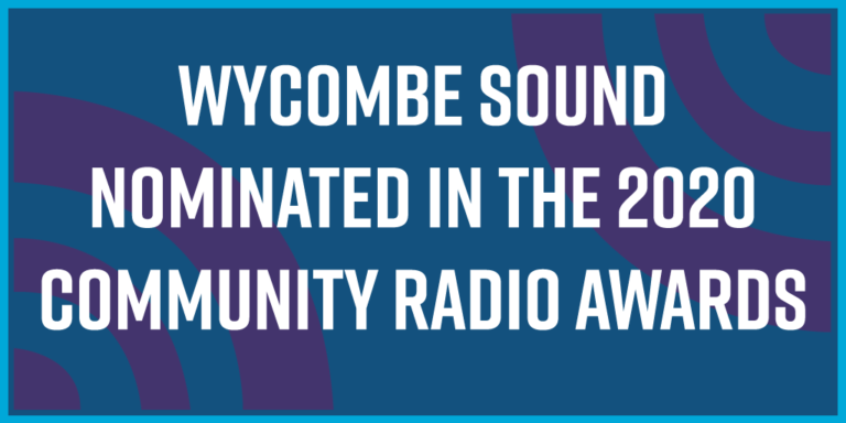 Wycombe Sound Nominated In The 2020 Community Radio Awards