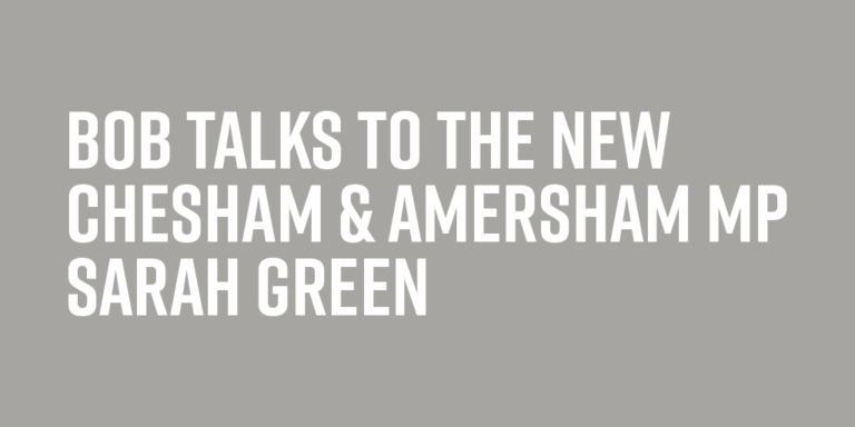 Bob talks to the new Chesham & Amersham MP Sarah Green