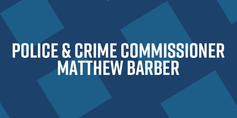 Police & Crime Commissioner – Matthew Barber