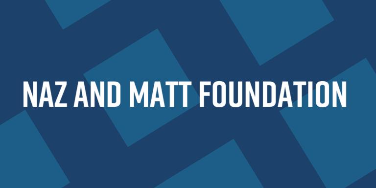 Naz and Matt Foundation