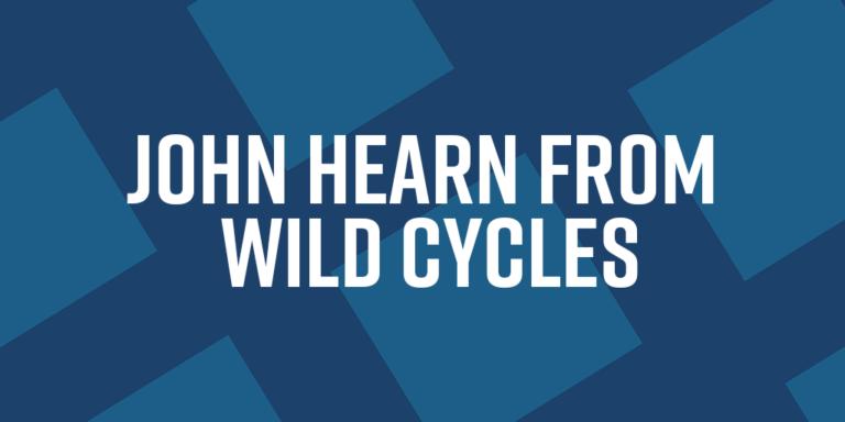 Clare talks to John Hearn from Wild Cycles