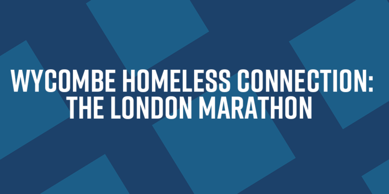 Wycombe Homeless Connection: The London Marathon